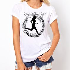 Girl Running, Never Give Up, Mens Tops, T Shirt, Collection, Women, Fashion, Supreme T Shirt, Moda