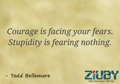 #Ziuby #Quotes #Courage  http://www.ziuby.com/