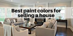What are the best paint colors for selling your house - Selling House Tips - Ideas of Selling House Tips - Top shades of paint to use when you are selling a house. Best paint colors brands and finishes to sell your home. Interior Paint Colors For Living Room, Best Interior Paint, Living Room Colors, Interior Painting, Interior Door, Best Paint Colors, Paint Colors For Home, House Colors, Paint Colours