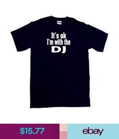 c8a0f0c7898  13.47 - It s Ok I M With The Dj Kids Tee Shirt Pick Size Color 2T-Xl  ebay   Fashion