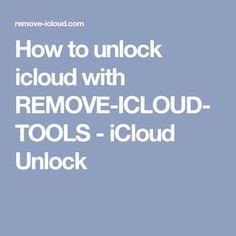 How to unlock icloud with REMOVE-ICLOUD-TOOLS - iCloud Unlock