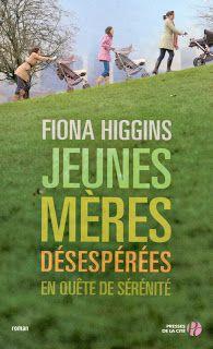 Le Bouquinovore: Jeunes mères désespérées en quête de sérénité, Fiona Higgins