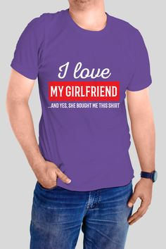 I Love My Girlfriend T-Shirt  https://www.spreadshirt.com/i-love-my-girlfriend-A104265654/vp/104265654T812A506PC1016543101PA1663PT17#/detail/104265654T812A506PC1016543101PA1663PT17