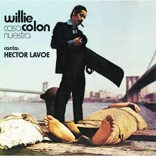 willie colon & Hector Lavoe - Cosa nuestra