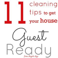 11 Cleaning Tips to get Your House Guest Ready #cleaningtips