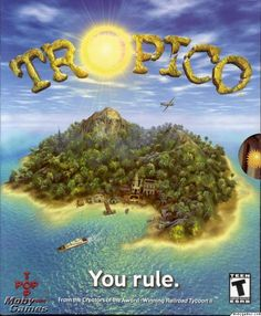 """Tropico"" Developed by PopTop Software (2001)"