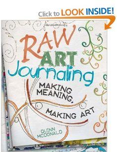 Raw Art Journaling: Amazon.co.uk: Quinn McDonald: Books