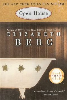 """Open House: A Novel (Oprah's Book Club): Engaging story about woman forced to """"remake"""" her life after her husband leaves her.  She experiences life in a new way by opening her home to boarders and trying temp jobs learning from all who she meets along the way."""