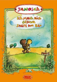 """""""Ich mach dich gesund, sagte der Bär"""" von Janosch."""