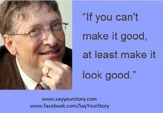 Well said by Bill Gates