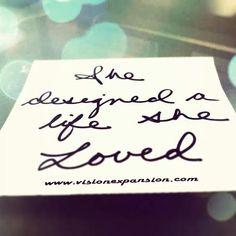 She designed a life she LOVED!  #BeBetter #bemore