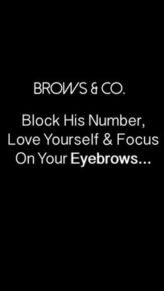 Eyebrow Quotes, Focus On Yourself, Eyebrows, Love You, Eye Brows, Te Amo, Je T'aime, I Love You, Brows