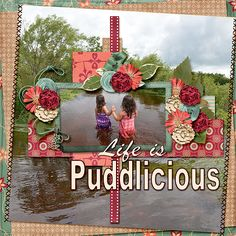 Puddlicious -Our littles had so much fun playing in the giant road puddle when our turkey trail flooded in 2014. Andrea Gold - Lively is a fun digital scrapbook kit in lovely colors.  A Fish Designs - Lovely template was used also. http://www.godigitalscrapbooking.com/shop/index.php?main_page=product_dnld_info&cPath=29_305&products_id=31368&zenid=fab1175b82a11e54675b4b1e9f645522…