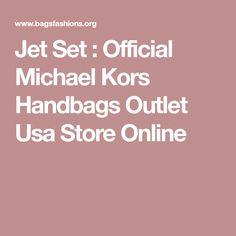 Jet Set : Official Michael Kors Handbags Outlet Usa Store Online