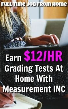 Learn How You Can Get Paid $12 an Hour Grading Papers From Home With A Job At Measurement INC!