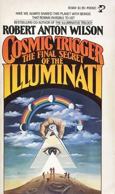 Robert Anton Wilson, Cosmic Trigger: The Final Secret of the Illuminati, 1977 Cool Books, Sci Fi Books, Illuminati, Robert Anton Wilson, Books To Read, My Books, Occult Books, Vintage Book Covers, Black History Facts