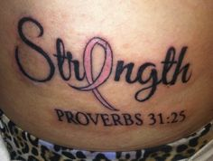"My tattoo for my mom | ""She is clothed with strength and dignity and she laughs without fear of the future."" Proverbs 31:25"