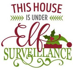 Silhouette Design Store - View Design #102814: this house is under elf surveillance phrase