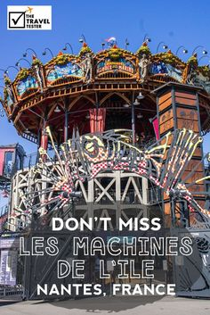 Les Machines De L'Ile: A Must-See In Nantes, France | Please enter the curious world of 'Les Machines de L'Île', where a team of mad builders brought together the best of Jules Verne and Leonardo daVinci | The Travel Tester- Self-Development Trough Travel