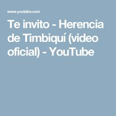 Te invito - Herencia de Timbiquí (video oficial) - YouTube