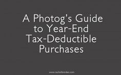 A Photog's Guide to Year-End Tax-Deductible Purchases | TheLawTog