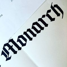 #monarch #gothic #calligraphy