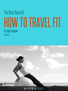 How to Travel Fit book for your ereader. $5.99
