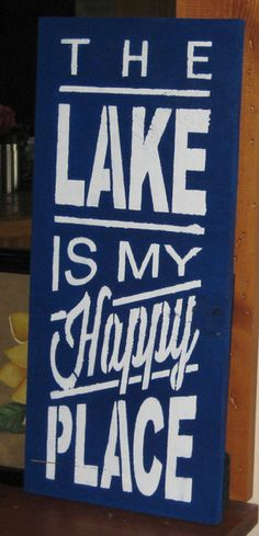 The Lake is my Happy Place........ Wall Plaque by hilltopprims