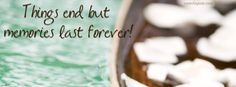 Things end but memories last forever Facebook Cover CoverLayout.com