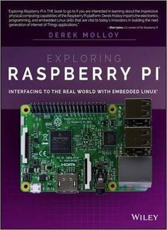 Exploring Raspberry Pi: Interfacing To The Real World With Embedded Linux PDF