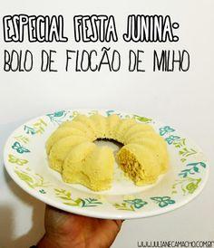 Especial festa junina: Bolo de flocão de milho sem glúten e sem lactose | Juliane Camacho blog