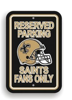 NFL New Orleans Saints Plastic Parking Sign by Fremont Die. Save 51 Off!. $11.58. Officially licensed NFL product.. Made from plastic. 12-by-18 inches. Printed with NFL team logos. NFL Plastic Parking Sign