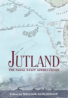 Jutland: The Naval Staff Appreciation: Now everyone interested in Jutland can read it and judge for themselves, with an expert modern commentary and explanatory notes to put it in proper context. #jutland #newreleases #penandswordbooks