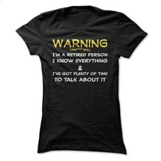 Funny Warning - Retired Person T Shirt - #cute shirt #hoodies/sweatshirts. PURCHASE NOW => https://www.sunfrog.com/Funny/Funny-Warning--Retired-Person-T-Shirt-Black-Ladies.html?id=60505