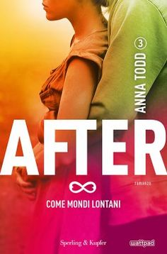After 3 :come mondi Lontani di Anna Todd, recensione in anteprima After 3, Anna Todd, Wattpad, After Movie, Fiction Novels, Books For Teens, Drama Film, Self Publishing, Online Gratis
