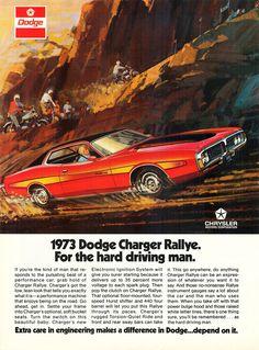 Dodge Charger Rallye Advertising For the hard driving man Rat Rods, Vintage Advertisements, Vintage Ads, Vintage Graphic, Volkswagen, Dodge Chrysler, Car Advertising, Us Cars, Motor Company