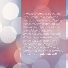 Gabrielle Roth quote : saw her speak on Art Therapy, Therapy Ideas, Feel Good Friday, Dance It Out, Soul Quotes, Move Your Body, New Relationships, Love Design, Self Help