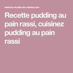 Recette pudding au pain rassi, cuisinez pudding au pain rassi