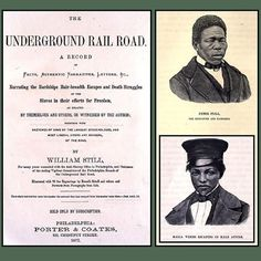 William Still was a major conductor on the Underground Railroad. He's considered one of the founders of Black history because he interviewed each person that he helped escape.