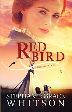 Red Bird (Prairie Winds Book 2) by Stephanie Grace Whitson https://www.amazon.com/dp/B078G8QJTN/ref=cm_sw_r_pi_dp_U_x_c6NQAbAN70KNG