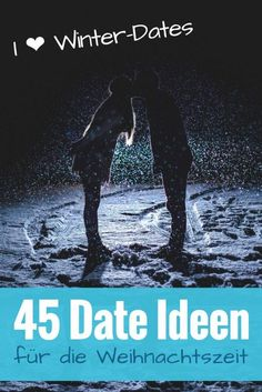 45 date ideas for the Christmas season: romantic winter dates for couples- 45 winter date ideas for beautiful & romantic moments for two in the run-up to Christmas. Use the cold season for more togetherness and fun together