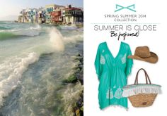 Summer is close! Be prepared! Summer 2014, Spring Summer, Collection