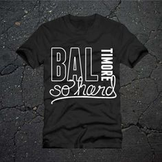 BALTIMORE SO HARD  Buy this Tee- AVAILABLE IN RAVENS COLORS  baltees.com  10% goes towards WBAL Kids Campaign to support the kids of our future!  I want this in orange!