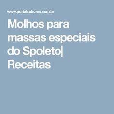 Molhos para massas especiais do Spoleto| Receitas