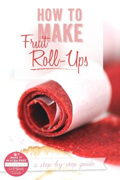 How To Make Strawberry Vanilla Bean Fruit Roll-Ups and A Roll-Up Roundup {Beard and Bonnet} Vincent Devalck Vegan Sweets, Vegan Snacks, Yummy Snacks, Healthy Snacks, Snack Recipes, Yummy Food, Healthy Kids, Gf Recipes, Free Recipes