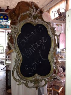 Vintage mirror repurposed as a chalk board ~ by Susan's Vintage Soul at The Junction Antique store, San Antonio TX