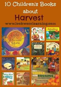 Use these 10 children's books about harvest to read about the fall season together!