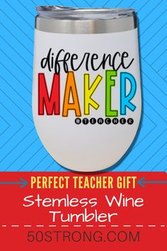 Teacher Difference Maker Wine Tumbler - Perfect Gift for Teachers - Appreciation Week Gifts