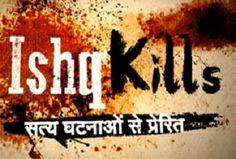 Ishq Kills 1st june 2014