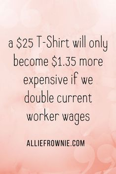 a $25 T-shirt will only become $1.35 more expensive if we double current worker wages #ethicalfashion #mainstreamgreen #alliefrownie #sustainablefashion Vegan Fashion, Fast Fashion, Ethical Fashion, Minimalist Wardrobe, Minimalist Fashion, Sustainable Clothing, Sustainable Fashion, American Made Clothing, Clothing Swap
